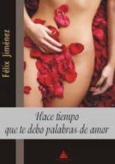 Chapultepecuno.mx Hace Tiempo Que Te Debo Palabras De Amor Image