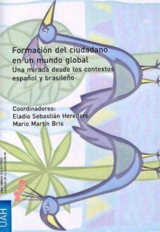 formación del ciudadano en un mundo global. una mirada desde el contexto español y brasileño (ebook)-eladio sebastian heredero-9788415595168