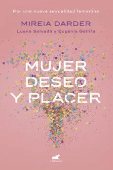 Descargar MUJER, DESEO Y PLACER: POR UNA NUEVA SEXUALIDAD FEMENINA gratis pdf - leer online