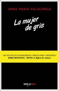 Leer libros en línea de forma gratuita sin descargar el libro UNA MUJER DE GRIS de ANNA MARIA VILLALONGA 9788416259168