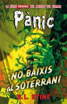 Descargar libros de Google descargar pdf gratis PÁNIC 12: NO BAIXIS AL SOTERRANI