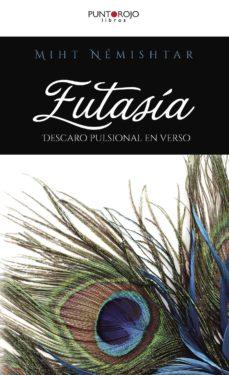 Descargas de audiolibros en francés gratis. EUTASÍA. DESCARO PULSIONAL EN VERSO RTF PDF iBook de MIHT NEMISHTAR