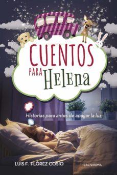(I.B.D.) CUENTOS PARA HELENA - LUIS F. FLOREZ COSIO | Adahalicante.org