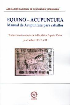 Descarga gratuita de libros digitales en línea. EQUINO-ACUPUNTURA: MANUAL DE ACUPUNTURA PARA CABALLOS 9788417168568