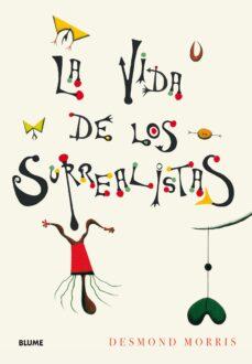 la vida de los surrealistas-desmond morris-9788417254568