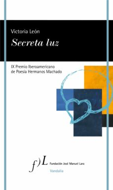 Descargas gratuitas de libros de Kindle Reino Unido SECRETA LUZ (IX PREMIO IBEROAMERICANO DE POESÍA HERMANOS MACHADO)
