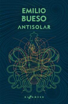 Libros de descarga gratuita en pdf. ANTISOLAR (EDICION OMNIUM) 9788417507268 (Spanish Edition) de EMILIO BUESO