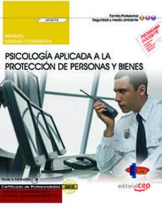 Libros de texto en línea descarga gratuita pdf MANUAL. PSICOLOGÍA APLICADA A LA PROTECCIÓN DE PERSONAS Y BIENES (TRANSVERSAL: UF2673). VIGILANCIA, SEGURIDAD PRIVADA Y PROTECCIÓN DE PERSONAS (SEAD0112). CERTIFICADOS DE PROFESIONALIDAD