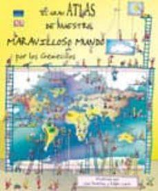 Lofficielhommes.es El Gran Atlas De Nuestro Maravilloso Mundo Por Los Geniecillos Image