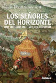 Mrnice.mx Los Señores Del Horizonte: Una Historia Del Imperio Otomano Image