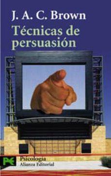 tecnicas de persuasion: de la propaganda al lavado de cerebro-j.a.c. brown-9788420657868