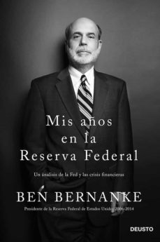 Encuentroelemadrid.es Mis Años En La Reserva Federal: Un Analisis De La Fed Y Las Crisi S Financieras Image