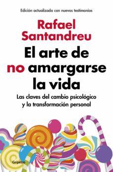 el arte de no amargarse la vida (edición ampliada y actualizada)-rafael santandreu-9788425355868