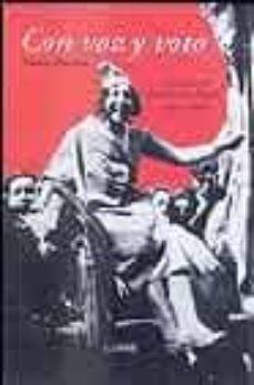 con voz y voto: la mujer y la politica en españa (1931-1945)-carmen domingo-9788426414168