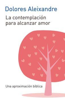 la contemplación para alcanzar amor (ebook)-dolores aleixandre-9788429326468
