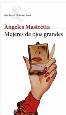 mujeres de ojos grandes-angeles mastretta-9788432212468