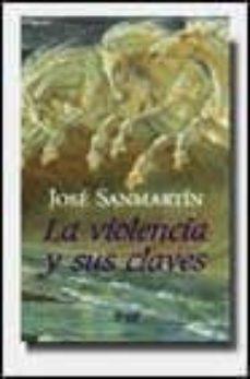 la violencia y sus claves-jose sanmartin-9788434411968