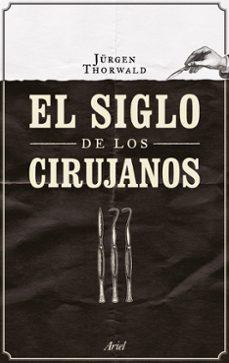 Descargar libros electrónicos para kindle gratis EL SIGLO DE LOS CIRUJANOS de JURGEN THORWALD 9788434424968