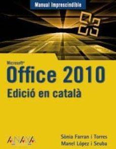 office 2010 (edicio en catala)-manel lopez i seuba-sonia farran i torres-9788441528468