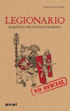 Srazceskychbohemu.cz Legionario: El Manual Del Soldado Romano Image