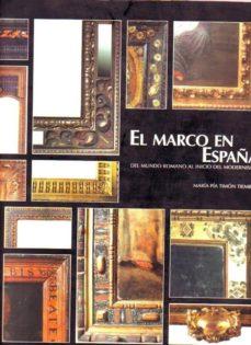 Followusmedia.es El Marco En España: Del Mundo Romano Al Inicio Del Modernismo Image