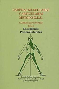 Descargador de libros de texto gratis CADENAS MUSCULARES Y ARTICULARES METODO G.D.S. TOMO 3 LAS CADENAS POSTERO-LATERALES de PHILIPPE CAMPIGNION CHM ePub 9788461170968 en español