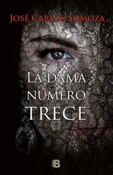 Descargando audiolibros gratis mp3 LA DAMA NUMERO TRECE de JOSE CARLOS SOMOZA ePub (Spanish Edition)