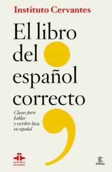 el libro del español correcto: claves para hablar y escribir bien en español-9788467009668