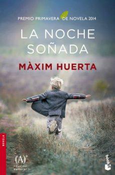 Descargar libros gratis en laptop LA NOCHE SOÑADA de MAXIM HUERTA en español 9788467045468