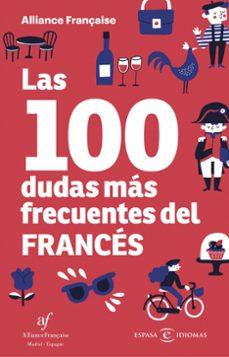 Descargas gratuitas para libros LAS 100 DUDAS MAS FRECUENTES DEL FRANCES de  MOBI CHM en español