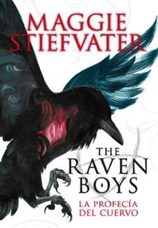 the raven boys: la profecía del cuervo-maggie stiefvater-9788467563368