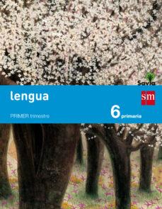Descargar LENGUA 6º EDUCACION PRIMARIA TRIMESTRAL SAVIA ED 2015 gratis pdf - leer online