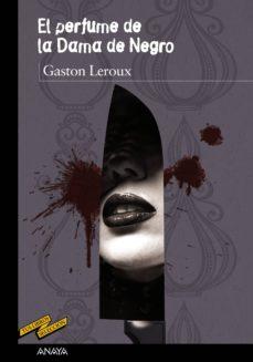 el perfume de la dama de negro (ebook)-gaston leroux-9788469836668