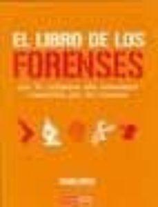 Descarga de libros en pdf en línea. EL LIBRO DE LOS FORENSES: LOS 50 CRIMENES MAS HORRENDOS RESUELTOS POR LA CIENCIA en español