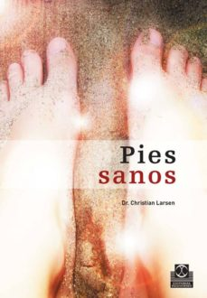 Descargador gratuito de libros electrónicos en pdf PIES SANOS CHM FB2 de CHRISTIAN LARSEN (Spanish Edition) 9788480199568