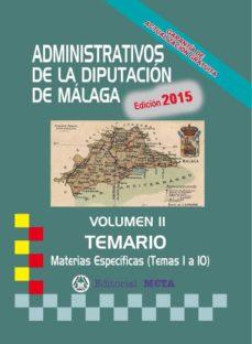 ADMINISTRATIVOS DE LA DIPUTACIÓN DE MÁLAGA TEMARIO VOLUMEN II - VV.AA. | Adahalicante.org