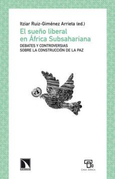 el sueño liberal en áfrica subsahariana-itziar ruiz-gimenez arrieta-9788483198568