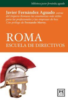 roma, escuela de directivos-javier fernandez aguado-9788483565568