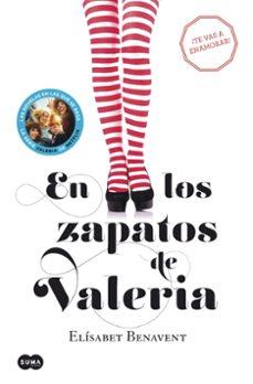Descargar google books como pdf ubuntu EN LOS ZAPATOS DE VALERIA (SERIE VALERIA 1) 9788483655368 de ELISABET BENAVENT en español