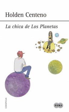 Libros electrónicos gratis descargar pdf LA CHICA DE LOS PLANETAS de HOLDEN CENTENO (Spanish Edition)  9788483659168