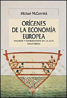los origenes de la economia europea: viajeros y comerciantes en l a alta edad media-michael mccormick-9788484326168