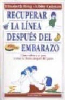 Descargar Ebook gratis para Symbian RECUPERAR LA LINEA DESPUES DEL EMBARAZO: COMO VOLVER A SU PESO Y ESTAR EN FORMA DESPUES DEL PARTO  de ELISABETH BING, LIBBY COLMAN in Spanish 9788486193768