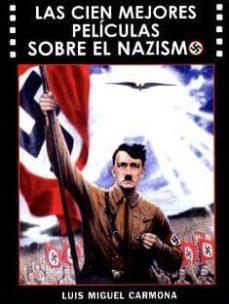 las cien mejores peliculas sobre el nazismo-luis miguel carmona-9788487754968