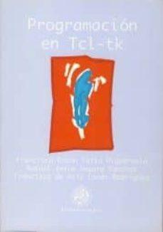programacion en tcl-tk-francisco feito higueruela-rafael segura sanchez-francisco de asis conde rodriguez-9788488942968