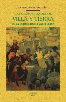 las comunidades de villa y tierra de la extremadura castellana (ed. facsimil)-gonzalo martinez diez-9788490015568