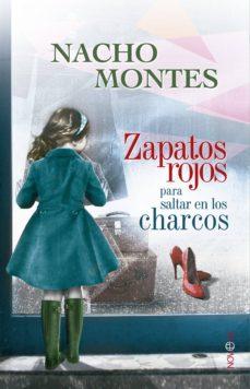 zapatos rojos para saltar en los charcos-nacho montes-9788490601068