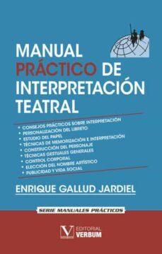 manual practico de interpretacion teatral-enrique gallud jardiel-9788490740668