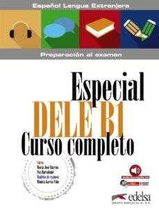 Los libros más vendidos para descargar gratis ESPECIAL DELE B1: CURSO COMPLETO 9788490816868