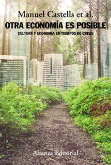 Descargar OTRA ECONOMIA ES POSIBLE: CULTURA Y ECONOMIA EN TIEMPOS DE CRISIS gratis pdf - leer online