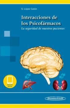 Descargar libro de google book INTERACCIONES DE LOS PSICOFARMACOS de SANTIAGO LOPEZ GALAN 9788491105268